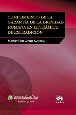 Cumplimiento de la Garantía de la Dignidad Humana en el Trámite de Extradición