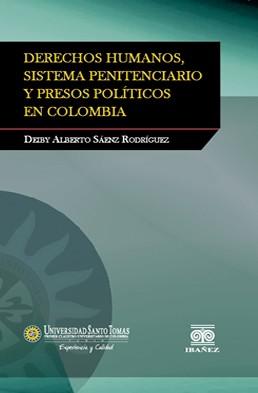 Derechos Humanos, Sistema Penitenciario y Presos Políticos en Colombia
