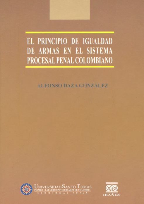 El Principio de Igualdad de Armas en el Sistema Procesal Penal Colombiano