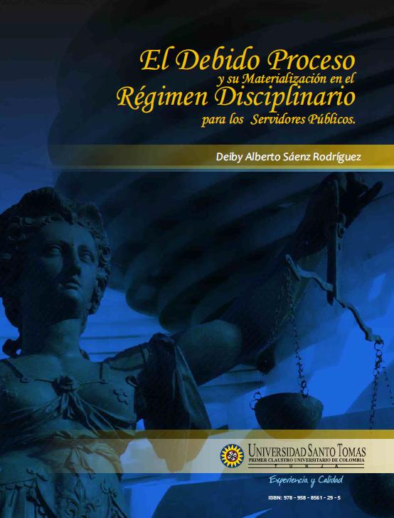 El Debido Proceso y su Materialización en el Régimen Disciplinario para los Servidores Públicos.