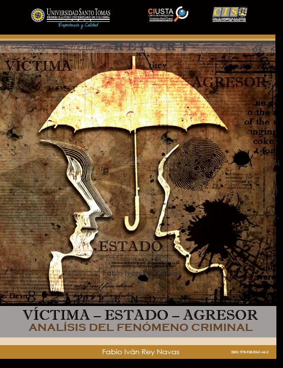 VÍCTIMA – ESTADO – AGRESOR: Análisis del Fenomeno Criminal