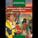 Movimiento Indígena Caucano: Historia y Política